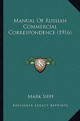 Manual of Russian Commercial Correspondence (1916) (Paperback): Mark Sieff