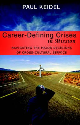 Career Defining Crises in Miss (Paperback): Paul Keidel, Keidel Paul