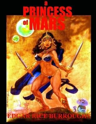 A Princess of Mars (Electronic book text): Edgar Rice Burroughs