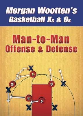 Man-To-Man Offense & Defense DVD (Digital): Morgan. Wootten