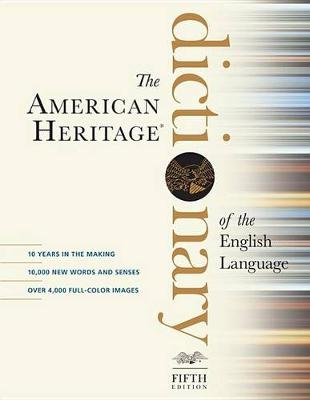 American Heritage Dictionary of the English Language (Hardcover): Editors of the American Heritage Dictionaries