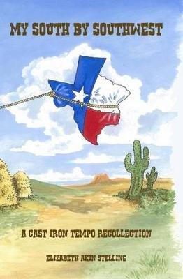 My South by Southwest (Paperback): Elizabeth Akin Stelling