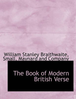 The Book of Modern British Verse (Paperback): William Stanley Braithwaite