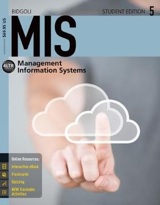 MIS5: Management Information Systems - Student Edition (Paperback, 5th edition): Hossein Bidgoli