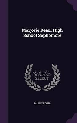 Marjorie Dean, High School Sophomore (Hardcover): Pauline Lester