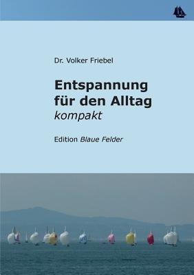Entspannung Fur Den Alltag (German, Paperback): Volker Friebel