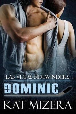 Las Vegas Sidewinders - Dominic (Paperback): Kat Mizera