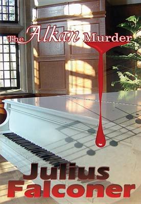 The Alkan Murder (Electronic book text): Julius Falconer