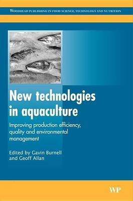 New Technologies in Aquaculture (Electronic book text): G. Burnell, G. Allan, Gavin Burnell, Geoff Allan