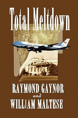 Total Meltdown - A Tripler and Clarke Adventure (Paperback): Raymond Gaynor, William Maltese