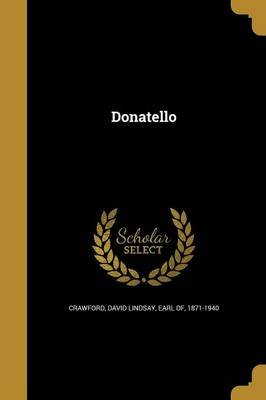 Donatello (Paperback): David Lindsay Earl of Crawford