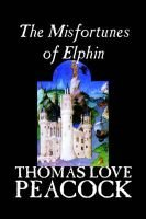 The Misfortunes of Elphin (Paperback): Thomas Love Peacock