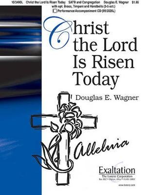 Christ the Lord Is Risen Today (Paperback): Douglas E. Wagner