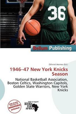 1946-47 New York Knicks Season (Paperback): Othniel Hermes