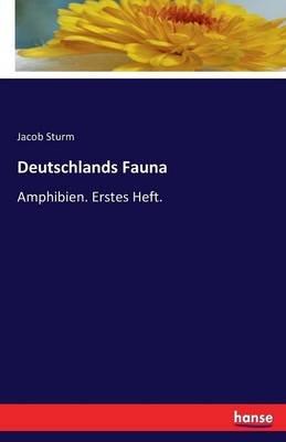 Deutschlands Fauna (German, Paperback): Jacob Sturm