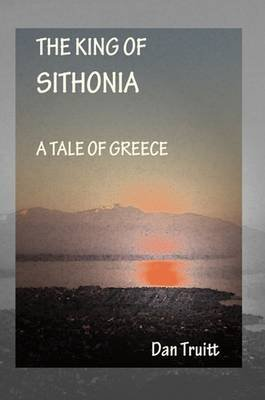 The King of Sithonia (Electronic book text): Dan Truitt