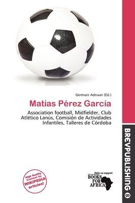 Mat as P Rez Garc a (Paperback): Germain Adriaan