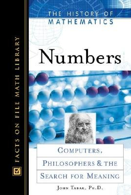 Numbers - Computers, Philosophers, and the Search for Meaning (Hardcover): John Tabak