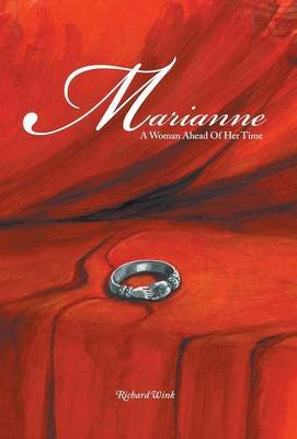 Marianne - A Woman Ahead of Her Time (Hardcover): Richard Wink