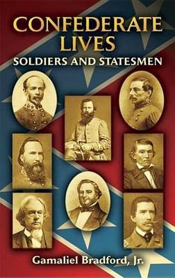 Confederate Lives: Soldiers and Statesmen (Electronic book text): Gamaliel Bradford