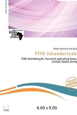 Fob Iskandariyah (Paperback): Wade Anastasia Jere
