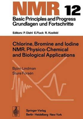 Chlorine, Bromine and Iodine NMR - Physico-Chemical and Biological Applications (Paperback, Softcover reprint of the original...