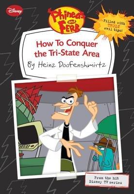 How to Conquer the Tri-State Area (Paperback): Heinz Doofenshmirtz