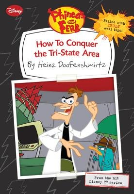 How to Conquer the Tri-State Area (Paperback): Heinz Doofenshmirtz