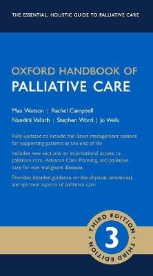 Oxford Handbook of Palliative Care (Paperback, 3rd Revised edition): Max Watson, Stephen Ward, Nandini Vallath, Jo Wells,...