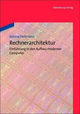 Rechnerarchitektur (English, German, Electronic book text): Roland Hellmann