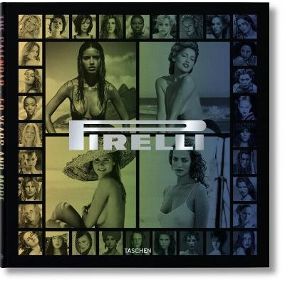 Pirelli - The Calendar. 50 Years And More (English & Foreign language, Hardcover): Philippe Daverio