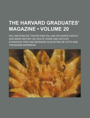 The Harvard Graduates' Magazine (Volume 20 ) (Paperback): William Roscoe Thayer