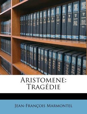 Aristomene - Trag Die (English, French, Paperback): Jean Francois Marmontel