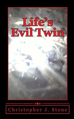Life's Evil Twin - A Simple Man Struggles with Death After Near Death Experiences While Being Recruited for the Family...
