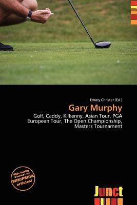Gary Murphy (Paperback): Emory Christer