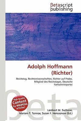 Adolph Hoffmann (Richter) (English, German, Paperback): Lambert M. Surhone, Mariam T. Tennoe, Susan F. Henssonow