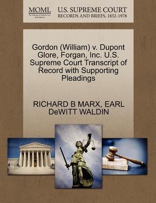 Gordon (William) V. DuPont Glore, Forgan, Inc. U.S. Supreme Court Transcript of Record with Supporting Pleadings (Paperback):...