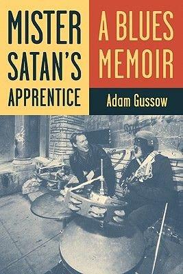 Mister Satan's Apprentice - A Blues Memoir (Paperback): Adam Gussow