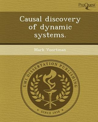 Causal Discovery of Dynamic Systems (Paperback): Mark Voortman
