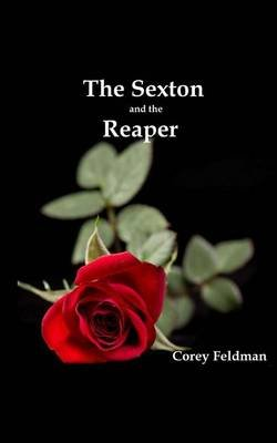 The Sexton and the Reaper - A Love Story (Paperback): Corey Feldman