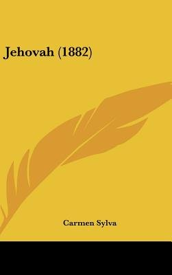 Jehovah (1882) (English, German, Hardcover): Carmen Sylva