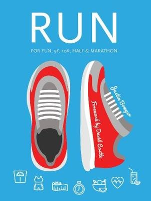 Run - For Fun, 5K, 10K, Half & Marathon (Spiral bound, New edition): Justin Bowyer