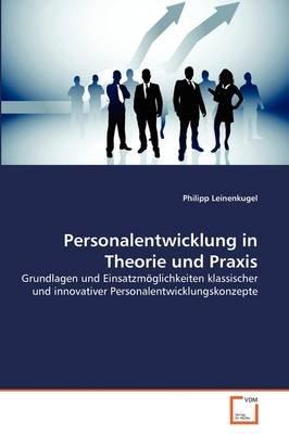 Personalentwicklung in Theorie Und Praxis (German, Paperback): Philipp Leinenkugel