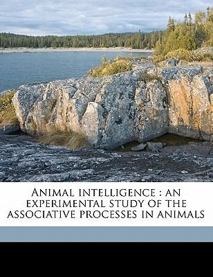 Animal Intelligence An Experimental Study Of The Associative