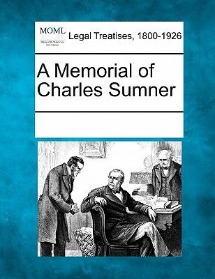 A Memorial of Charles Sumner (Paperback): Multiple Contributors
