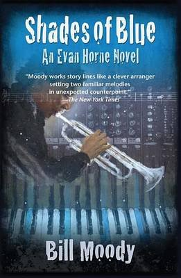 Shades of Blue - An Evan Horne Mystery (Hardcover): Bill Moody