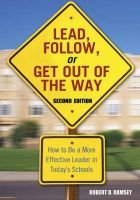 Lead, Follow, or Get Out of the Way - How to Be a More Effective Leader in Today's Schools (Paperback, 2nd Revised...