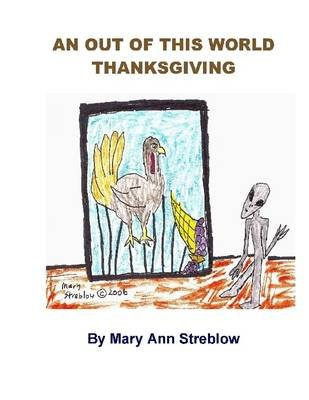 An Out of This World Thanksgiving (Electronic book text): Mary Ann Streblow