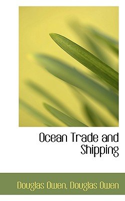 Ocean Trade and Shipping (Hardcover): Douglas Owen