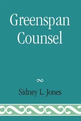 Greenspan Counsel (Hardcover): Sidney L. Jones